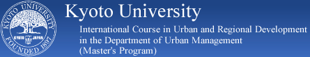 International Course in Urban and Regional Development in the Department of Urban Management, Kyoto University